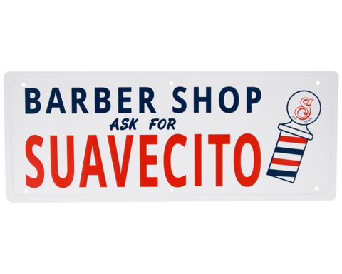 Ask for Suavecito Metal Sign